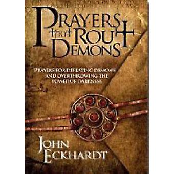 Prayers That Rout Demons - Prayers for Defeating Demons and Overthrowi