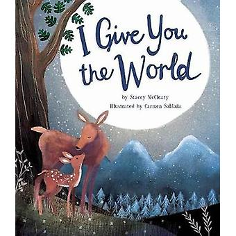 I Give You the World by Stacey McCleary - 9781680100822 Book