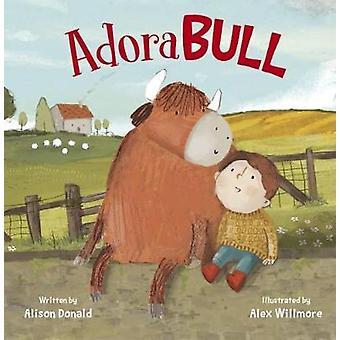 AdoraBULL by Alison Donald - 9781848863224 Book