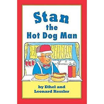 Stan the Hot Dog Man by Leonard P Kessler - Ethel Kessler - 978193090
