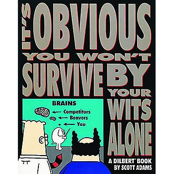 It's Obvious You Won't Survive by Your Wit by S. Adams - 978083620415