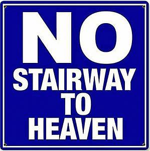 No Stairway To Heaven heavyweight metal sign  300mm x 300mm (pst 1212)