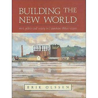 Att bygga den nya världen: arbete, politik och samhälle i Caversham, 1880s-1920-talet