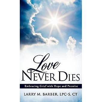 Love Never Dies by Barber & LPCS & CT & Larry M.