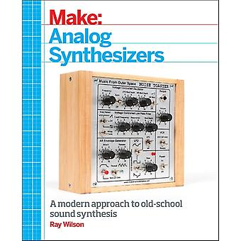 Make: Analog Synthesizers (Paperback) by Wilson Ray