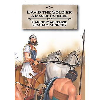 David the Soldier: A man of patience (Bible Alive) by Mackenzie Catherine