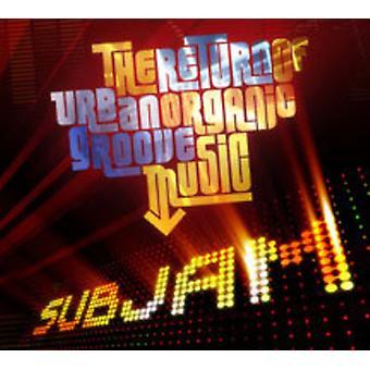 Subjam - Return of Urban Organic Groove Music [CD] USA import