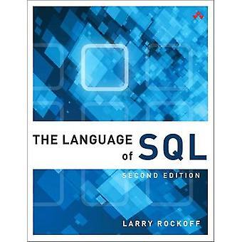 The Language of SQL (2nd) by Larry Rockoff - 9780134658254 Book