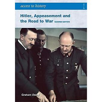 Hitler - Appeasement and the Road to War (2nd Revised edition) by Gra