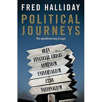 Political Journeys - The OpenDemocracy Essays by Fred Halliday - 97808