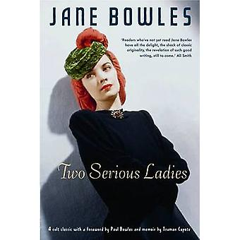 Two Serious Ladies by Jane Bowles - 9780956003850 Book