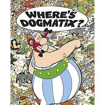 Where's Dogmatix? by Rene Goscinny - Albert Uderzo - 9781444008432 Bo