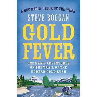 Guldfeber - One mans äventyr på spåret av moderna Gold Rush