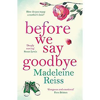Before We Say Goodbye by Madeleine Reiss - 9781785764196 Book