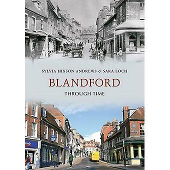 Blandford gjennom tid av Sylvia Hixson-Andrews - Sara Loch - 9781848