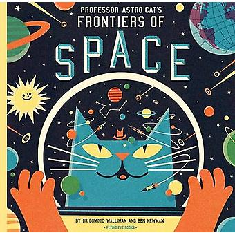 Professor Astro Cat's Frontiers of Space by Dominic Walliman - Ben Ne