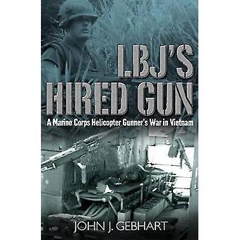 Mercenaire de LBJ de John J. Gebhart - Book 9781932033656