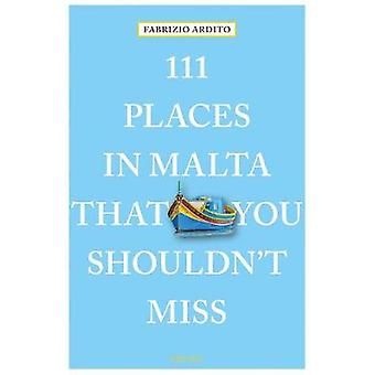 111 Places in Malta That You Shouldn't Miss by 111 Places in Malta Th