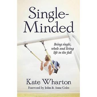 Single-Minded - Being één - hele en levende leven ten volle (1st