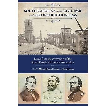 South Carolina in the Civil War and Reconstruction Eras - Essays from