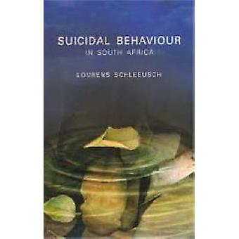 Suicidal Behaviour in South Africa by Lourens Schlebusch - 9781869140