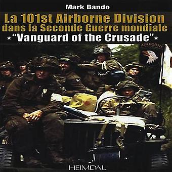 Vanguard of the Crusade - 101st Airborne in WWII by Mark Bando - 97828