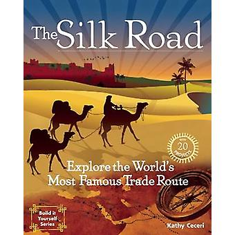 The Silk Road - Explore the World's Most Famous Trade Route with 20 Pr