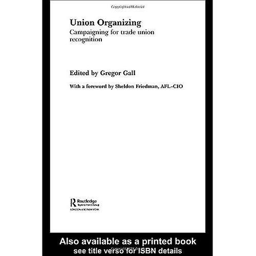 Union Organizing (Routledge Studies in EmployHommest Relations)