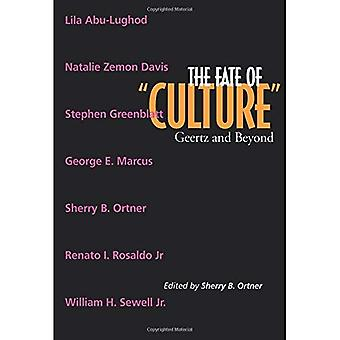"""The Fate of """"Culture"""": Geertz and Beyond"""
