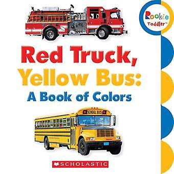 Carro rojo, amarillo: Un libro de colores (niño de novato)