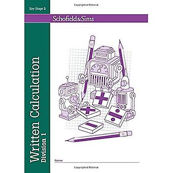 Written Calculation Division 1 (series of 6): Key Stage 2, ages 7-11 (Answer book also available)