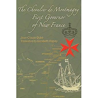 The Chevalier De Montmagny: First Governor of New France (French America)