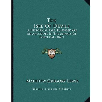 Isle of djevler: en historisk fortelling, Funnded på en anekdote i annalene av Portugal (1827)