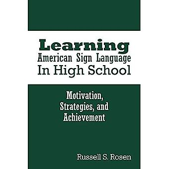 Learning American Sign Language in High School: Motivation, Strategies, and Achievement