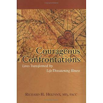 Courageous Confrontations: Lives Transformed by Life-Threatening Illness