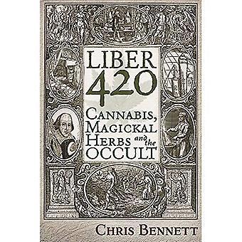 Liber 420: Cannabis, Magickal Herbs and the Occult