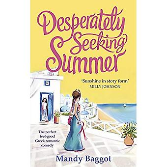 Desperately Seeking Summer: The perfect feel-good Greek� romantic comedy to read on the beach this summer