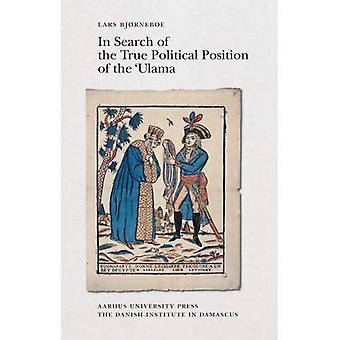 På jakt efter den verkliga politiska positionen av Ulama: en analys av mål och perspektiv av krönikorna av Abd Al-Rahman Al-Johansen (1753-1825)... av danska Institutet i Damascus)