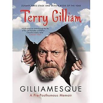 Gilliamesque: A Pre-posthumous Memoir