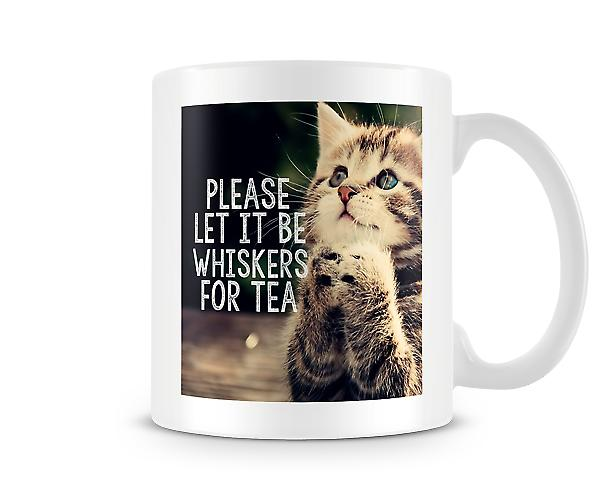Please Let It Be Whiskers For Tea Mug