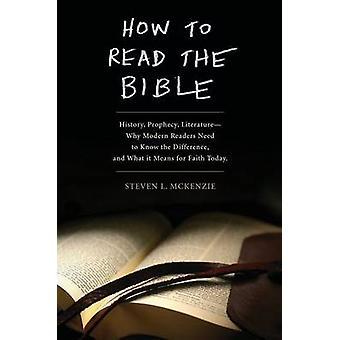 Hvordan lese Bibelen historien profeti LiteratureWhy moderne lesere trenger å vite forskjellen og hva det betyr for tro i dag av McKenzie & Steven L.