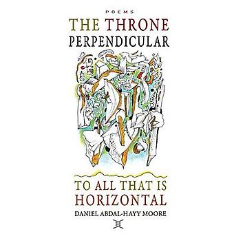 The Throne Perpendicular to All that is Horizontal by Moore & Daniel AbdalHayy
