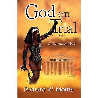 Dieu à l'essai par Morris & W. Richard