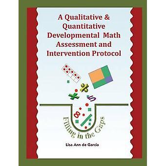 Een kwalitatieve kwantitatieve Developmental Math beoordeling en het Protocol van de interventie door de Garcia & Lisa Ann