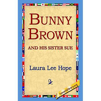 Bunny Brown and His Sister Sue by Hope & Laura Lee