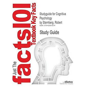 Studyguide for Cognitive Psychology by Sternberg Robert ISBN 9781111344764 by Cram101 Textbook Reviews