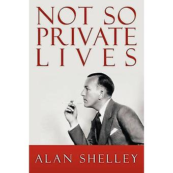 Not So Private Lives by Shelley & Alan