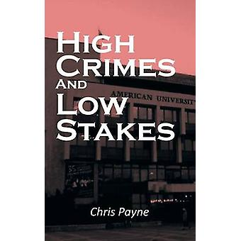 High Crimes and Low Stakes by Payne & Chris
