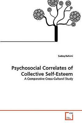 Psychosocial Correlates of Collective SelfEsteem by Rahimi & Sadeq