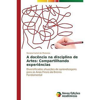 Un docncia na disciplina de Artes Compartilhando experincias par Rosana Fachel de Medeiros